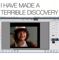 Funny, Live, and Player: I HAVE MADE A  TERRIBLE DISCOVERY  QuickTime Player Fle Edt Wew Window Heo  Live  QuickQuided  Expert  Create Sha  Layer 13  Layer 18 I ain't see this one coming🔥😂 Via Tw-AveryMonesen strangerthings