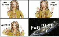 Thanks, I learned something Newtonight. Follow @9gag @9gagmobile 9gag science maths physics newton ppap: I have  my head  a  Ugghh!!!  I have  an apple  mma Thanks, I learned something Newtonight. Follow @9gag @9gagmobile 9gag science maths physics newton ppap