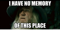 When I'm busy 'doing' reddit on the bus and I look up: I HAVE NO MEMORY  OF THIS PLACE  quickmerme com When I'm busy 'doing' reddit on the bus and I look up