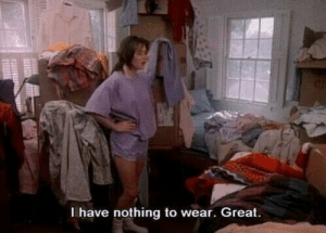 Great, Nothing, and  Wear: I have nothing to wear. Great.