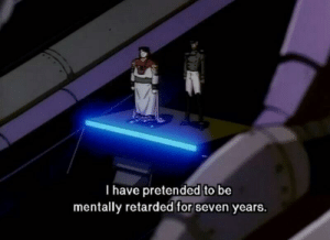 Retarded, MeIRL, and Seven: I have pretended to be  mentally retarded for seven years. meirl