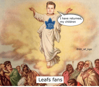 Children, Logic, and Memes: I have returned,  my children  ORONT  MAPLE  LEAFS  @nhl_ref_logic  Leafs fans $6.9M per year for 6 years, n i c e