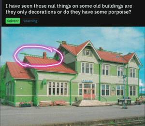 Houses in Atlantis.: I have seen these rail things on some old buildings are  they only decorations or do they have some porpoise?  Solved!  Learning  KAJAANI Houses in Atlantis.