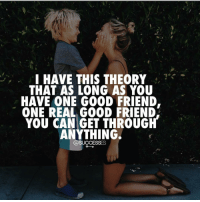 Adele, JLo, and Memes: I HAVE THIS THEORY  THAT AS LONG AS YOU  HAVE ONE GOOD FRIEND,  ONE REAL GOOD FRIEND.  YOU CAN GET THROUGH  ANYTHING.  @SUCCESSES Tag someone!!👇 - 👉 Follow : @spencertsilva - Successes - - ➖➖➖➖➖➖➖➖➖➖➖➖➖ @leomessi @kimkardashian @jlo @adele @ddlovato @katyperry @danbilzerian @kevinhart4real @thenotoriousmma @justintimberlake @taylorswift @beyonce @davidbeckham @selenagomez @therock @thegoodquote @instagram @champagnepapi @cristiano