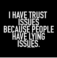 I HAVE TRUST  ISSUES  BECAUSE PEOPLE  HAVE LYING  ISSUES EVERYONE HAS ISSUES. - lol rebelcircus rebelquotes quotes rebelcircusquotes funny memes custom likeforlike instafam pizza funny