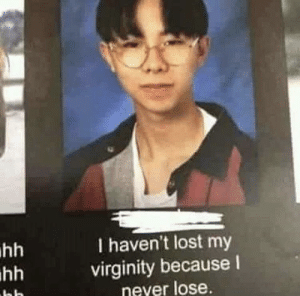 Memes, Lost, and Virginity: I haven't lost my  virginity because I  never lose Asians always win via /r/memes https://ift.tt/2SfYhGq