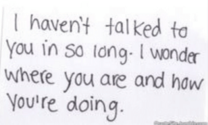 I wonder where you are and how youre doing  Follow for more relatable love and life quotes!!: I havent talked to  You in so long. I wondr  Where you are and how  You're doing I wonder where you are and how youre doing  Follow for more relatable love and life quotes!!