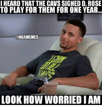 Steph's not impressed. WarriorsNation CavsNation: I HEARD THAT THE CAVS SIGNED D. ROSE  TO PLAY FOR THEM FOR ONE YEAR..  ONBAMEMES  OOK HOW WORRIED IAM Steph's not impressed. WarriorsNation CavsNation