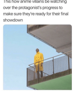 Anime, Hello, and Memes: I his how anime villains be watching  over the protagonist's progress to  make sure they're ready for their final  showdown Hello, this has been in my collection for quite awhile via /r/memes https://ift.tt/2J7i1wd