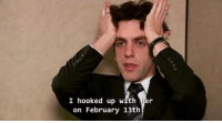 Memes, 🤖, and Hook Up: I hooked up with er  on February 13th i waited 365 days to post this smh