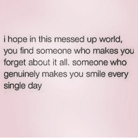 Real relationship goals queens_over_bitches: i hope in this messed up world,  you find someone who makes you  forget about it all. Someone who  genuinely makes you smile every  single day Real relationship goals queens_over_bitches