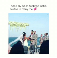 I hope my future husband is this  excited to marry me i love this