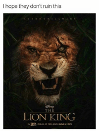 Imax, Memes, and The Lion King: I hope they don't ruin this  ALEXMURILLOART  THE  LION KING  IN3D.REAL D 3D AND IMAX 3D