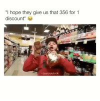 "Hope, Lmfao, and They: ""I hope they give us that 356 for 1  discount""  ídaviddobrik Lmfao"