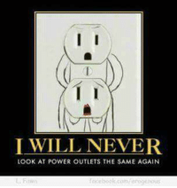 I I I Will Never Look At Power Outlets The Same Again