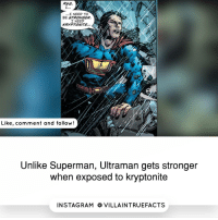 Unlik: I,,,  I NEED TO  BE STRONGER.  I NEED  KRYPTONITE  Like, comment and follow!  Unlike Superman, Ultraman gets stronger  when exposed to kryptonite  IN STAG RAM O VILLAINTRUEFACTS