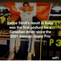 The first Canadian on the podium since Jacques Villeneuve f1 formula1 lancestroll azerbaijangp wtf1: I-I  STROLL  A TIN.  Lance Stroll's result in Baku  was the first podium for a  Canadian driver since the  2001 German Grand Prix  KAN  P 3  WILLIAMS  wtf1. The first Canadian on the podium since Jacques Villeneuve f1 formula1 lancestroll azerbaijangp wtf1