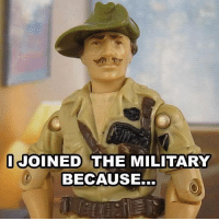 I joined because of 9/11. -El Guapo: I JOINED THE MILITARY  BECAUSE... I joined because of 9/11. -El Guapo