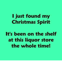 Whiskey and or Tequila!: I just found my  Christmas Spirit  It's been on the shelf  at this liquor store  the whole time! Whiskey and or Tequila!