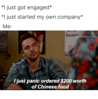 Chinese Food, Memes, and 🤖: I just got engaged  *I just started my own company  Me  abigkidproblems  ljust panic ordered $200 worth  of Chinese food *Contemplates life choices over eggrolls*