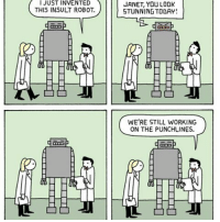 Janet, you beautiful, tropical fish. comic webcomic warandpeas cartoon comicstrip comics robotics robot ai insult professor yonkoma lol humour funny invention science: I JUST INVENTED  THIS INSULT ROBOT.  JANET, YOU LOOK  STUNNING TODAY!  WE'RE STILL WORKING  ON THE PUNCHLINES. Janet, you beautiful, tropical fish. comic webcomic warandpeas cartoon comicstrip comics robotics robot ai insult professor yonkoma lol humour funny invention science