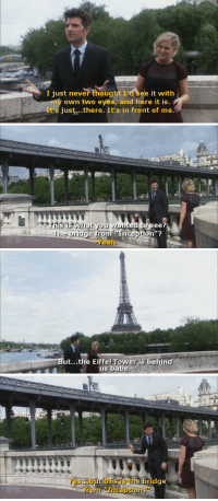 "Inception, Yeah, and Eiffel Tower: I just never thought I'd see it with  my own two eyes, and here it is  聖  It's just...there. It's in front of me   see?  rhe  bridge from Inception""?  -Yeah.   ut...the Eiffel Tower is behind  us babe   Yes...but this is the bridge  from Inception."""