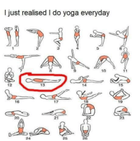 Yoga, Just, and I Do: I just realised I do yoga everyday  2  3  4  5  6  7  8  9  10  12  13  14  15  16  17  18  19  20  21  23  24