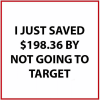Being Broke, Target, and Teaching: I JUST SAVED  $198.36 BY  NOT GOING TO  TARGET Go us! 1 step closer to not being broke. untilwemeetagain target 2broketeachers