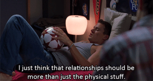 Relationships, Stuff, and Physical: I just think that relationships should be  more than just the physical stuff. https://iglovequotes.net/
