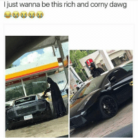 Memes, Corny, and 🤖: I just wanna be this rich and corny dawg  MOTOK Honestly