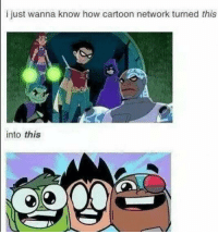 Cartoon Network, Funny, and Cartoon: i just wanna know how cartoon network turned this  into this