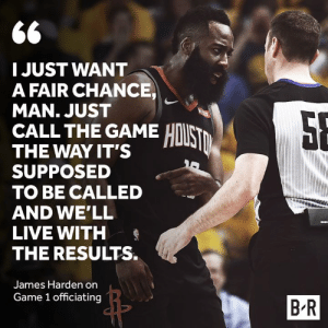 😬: I JUST WANT  A FAIR CHANCE  MAN. JUST  CALL THE GAME HI  THE WAY IT'S  SUPPOSED a  TO BE CALLED  AND WE'LL  LIVE WITH  THE RESULTS.  James Harden on  Game 1 officiating  B R 😬