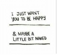 Just Want You To Be Happy