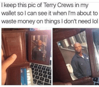 My boy Terry always keeping me in check.  www.doyoueven.com 👈🏼 FREE SHIPPING (all orders!): I keep this pic of Terry Crews in my  wallet so I can see it when I'm about to  waste money on things l don't need lol My boy Terry always keeping me in check.  www.doyoueven.com 👈🏼 FREE SHIPPING (all orders!)