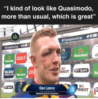 "Memes, Match, and Rugby: ""I kind of look like Quasimodo  more than usual, which is great""  BT  RUGBY  MEMES  am  #ChampionsCup yK2O(  #ChampionsCup yno  Heineken  GI  TURKISH  HAMMONS  HeinekenLINES  TS  BILBAO  FINA45 2018 Heineken, AİRLİN  TURK  BT Sport  He  BT Sport  Dan Leavy  2  HEINEKEN MAN OF THE MATCH Dan Leavy on his new post-match look 😂👌🏼 rugby leinster saracens championscup"