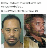 Nfl, Russell Wilson, and Super Bowl: I knew i had seen this exact same face  somewhere before..  Russell Wilson after Super Bowl 49.  @FUNNIES TNFLMEMES
