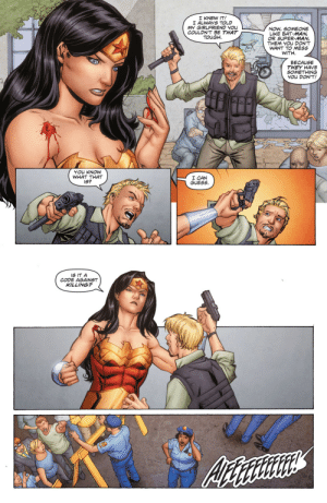 tharook:  boyvstheworld:  Wonder Woman is my everything.  Rest in fucking pieces. : I KNEW IT!  I ALWAYS TOLD  MY GIRLFRIEND YOu  COULDN'T BE THAT  / NOW, SOMEONE  LIKE BAT-MAN,  OR SUPER-MAN,  THEM YOU DON'T  WANT TO MESS  WITH.  TOUGH  BECAUSE  THEY HAVE  SOMETHING  YOu DON'T!  YOu KNOW  WHAT THAT  IS?  I CAN  GUESS.   IS IT A  CODE AGAINST  KILLING? tharook:  boyvstheworld:  Wonder Woman is my everything.  Rest in fucking pieces.