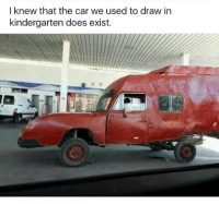 Life, Memes, and Wow: I knew that the car we used to draw in  kindergarten does exist. 😂 Wow, my creation has come to life.