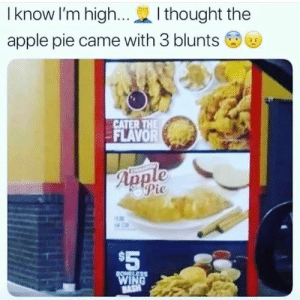 Bruh 💀 #Popeyes: I know I'm high...  I thought the  apple pie came with 3 blunts  CATER THE  FLAVOR  Apple  Pie  $5  BONELESS  WING  BASH Bruh 💀 #Popeyes