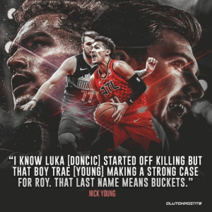 """Nick Young believes Trae Young has a chance to overtake Luka Doncic for the Rookie Of the Year award.: """"I KNOW LUKA [DONCICI STARTED OFF KILLING BUT  THAT BOY TRAE [YOUNG] MAKING A STRONG CASE  FOR ROY. THAT LAST NAME MEANS BUCKETS.""""  NICK YOUNG Nick Young believes Trae Young has a chance to overtake Luka Doncic for the Rookie Of the Year award."""