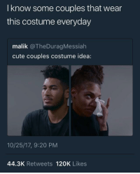 Blackpeopletwitter, Cute, and Happy: I know some couples that wear  this costume everyday  malik @TheDuragMessiah  cute couples costume idea:  10/25/17, 9:20 PM  44.3K Retweets 120K Likes <p>Happy HurtBaelloween (via /r/BlackPeopleTwitter)</p>