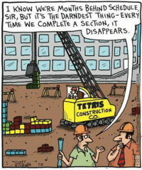 What could possibly be going on?! 😆 (Comic by: Scott Hilburn): I KNow WERE MONTHs BEHIND SCHEDULE,  SIR, BUT IT's THE DARNDEST THING-EVERY  TiME WE COMPLETE A SECTON, IT  DISAPPEARS  22 a  -15  CONSTRUCTION What could possibly be going on?! 😆 (Comic by: Scott Hilburn)