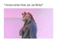 """Jar Jar Binks, Tumblr, and Blog: """"I know when that Jar Jar Binks"""" <p><a class=""""tumblr_blog"""" href=""""http://actualhansolo.tumblr.com/post/135073371407"""">actualhansolo</a>:</p> <blockquote> <p>i want to Die</p> </blockquote>"""