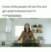 Funny, White People, and White: I know white people will see this and  get upset Imaooooo but I'm  cryingg9ggggg  0:60  2  1わ They finna get triggered 😂