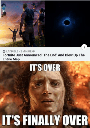 There is a God: i  LADBIBLE 2 MIN READ  Fortnite Just Announced 'The End' And Blew Up The  Entire Map  IT'S OVER  IT'S FINALLY OVER There is a God