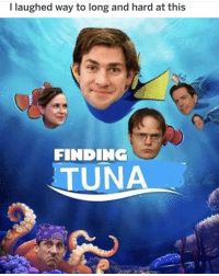 Memes, 🤖, and Tuna: I laughed way to long and hard at this  FINDING  TUNA HAHAH finding tuna ———— theoffice dundermifflin dwightschrute michaelscott theofficeshow