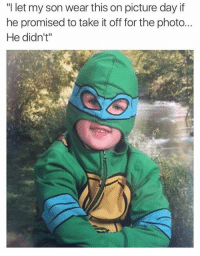 """Dank, 🤖, and Photos: """"I let my son wear this on picture day if  he promised to take it off for the photo...  He didn't"""" My man 😂"""