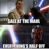 Memes, 🤖, and Darth Maul: i li SALE AT THE MAUL  EVERYTHING'S HALF OFF New Darth Maul weight loss program, cut your weight in half with these easy steps. starwarsfacts