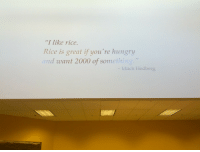 """Mitch Hedberg: """"I like rice.  Rice is great if you're hungry  and want 2000 of something  - Mitch Hedberg"""