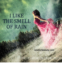 I like the smell of rain http://rawforbeauty.com/: I LIKE  THE SMELL  OF RAIN  rawforbeauty.com I like the smell of rain http://rawforbeauty.com/